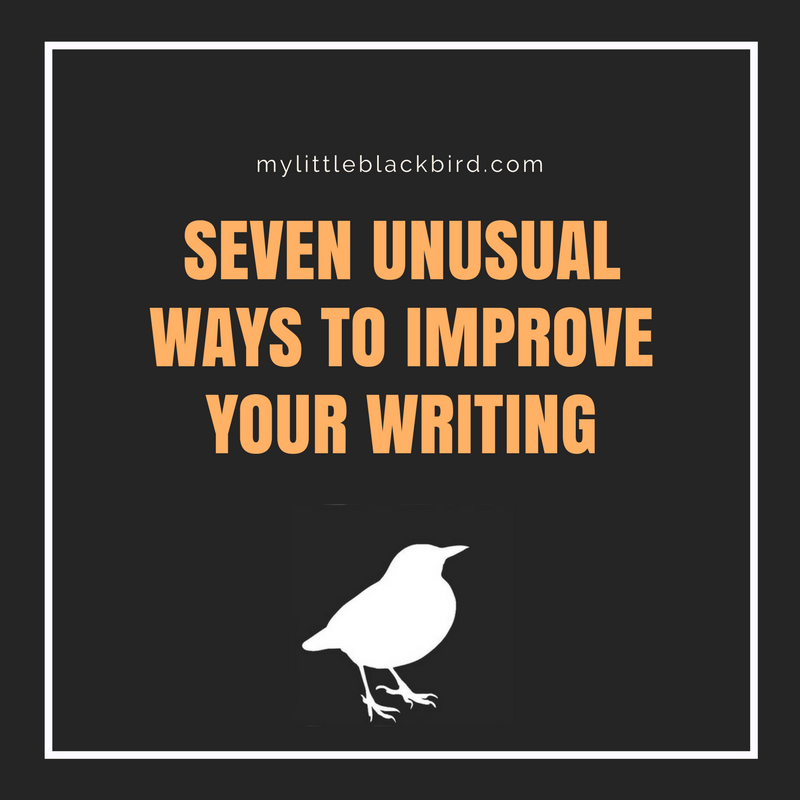 seven unusual ways to improve your writing